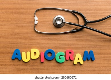 Audiogram   colorful word with Stethoscope on wooden background