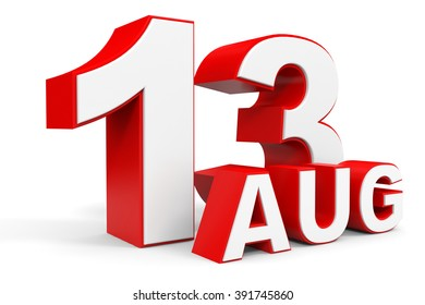 August 13. 3d text on white background. Illustration.