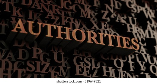 Authorities - Wooden 3D rendered letters/message.  Can be used for an online banner ad or a print postcard.
