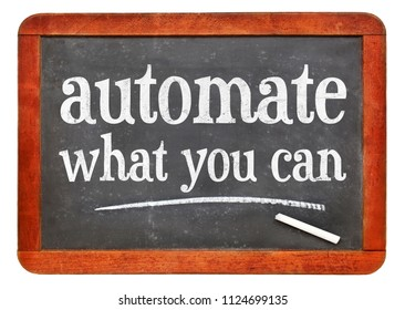 automate what you can advice - white chalk text on a vintage slate blackboard
