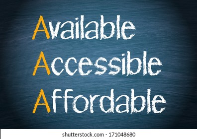Available - Accessible - Affordable