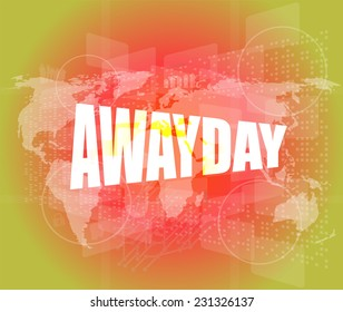 awayday word on digital touch screen