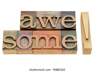 awesome exclamation - isolated abstract in vintage wood letterpress printing blocks