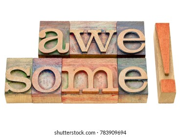 awesome exclamation - isolated word abstract in vintage wood letterpress printing blocks