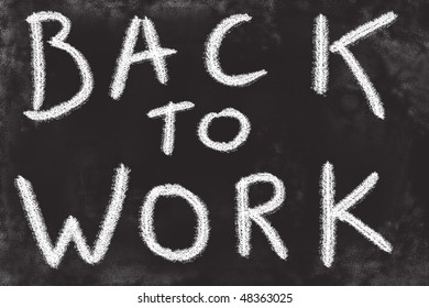 Back to work chalkboard sign. Simple hand drawn message.
