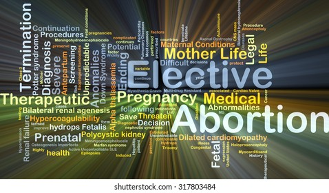 Background concept wordcloud illustration of elective abortion glowing light