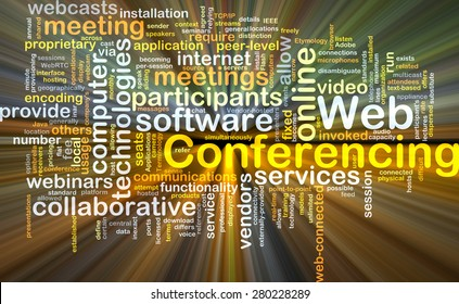 Background concept wordcloud illustration of web conferencing glowing light