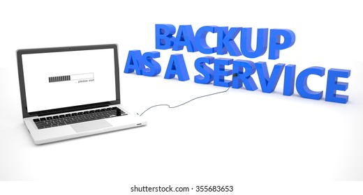 Backup as a Service - laptop notebook computer connected to a word on white background. 3d render illustration.