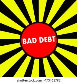 BAD DEBT white wording on Striped sun yellow-Black background