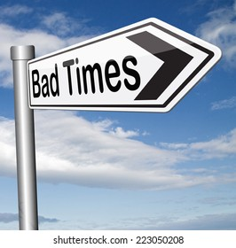 bad times no luck because of misfortune crisis unlucky day ahead problems in near future warning for big troubles