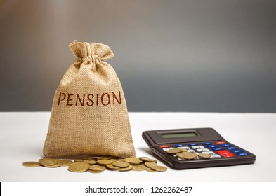 A bag with money and the word Pension and calculator. Pension payments. Help from the state. Accumulation and saving money. Accumulation of pension contributions / enrichment capital.
