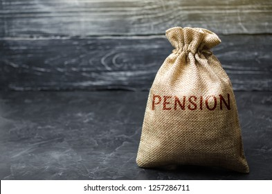 Bag with the money and the word Pension. Pension payments. Help from the state. Accumulation and saving money. Accumulation of pension contributions / enrichment capital. Loan portfolio growth.