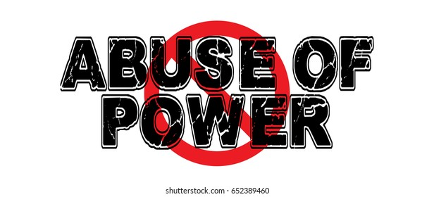 Ban Abuse of Power, the commission of an unlawful act or official misconduct while in public office.