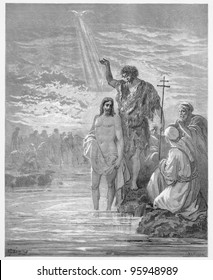 The Baptism of Jesus - Picture from The Holy Scriptures, Old and New Testaments books collection published in 1885, Stuttgart-Germany. Drawings by Gustave Dore.