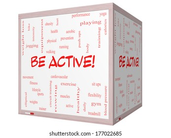 Be Active! Word Cloud Concept on a 3D cube Whiteboard with great terms such as exercise, fitness, running and more.