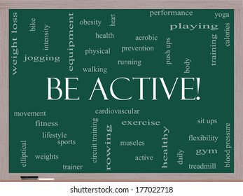 Be Active! Word Cloud Concept on a Blackboard with great terms such as exercise, fitness, running and more.