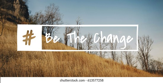 Be the Change Difference the Way Forward Progress