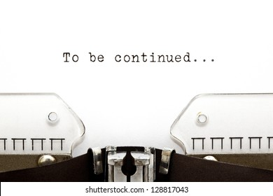 To Be Continued printed on an old typewriter.