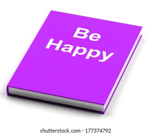 Be Happy Book Showing Happiness And Joy