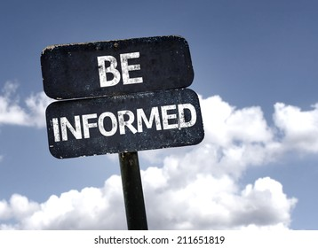 Be Informed sign with clouds and sky background