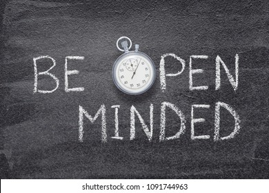 be open minded phrase handwritten on chalkboard with vintage precise stopwatch used instead of O
