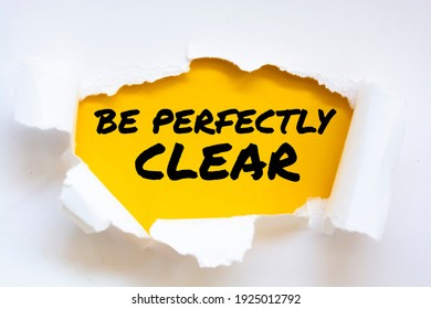 BE PERFECTLY CLEAR message written under torn paper. Business, technology, internet concept. - Shutterstock ID 1925012792