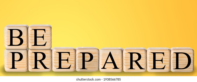 Be prepared phrase in wooden blocks cubes on the table.