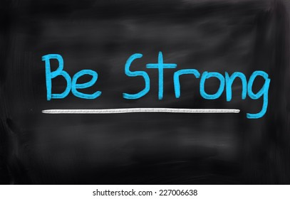 Be Strong Concept