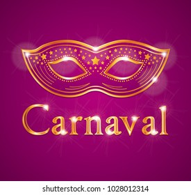 Beautiful Carnaval illustration with venetian mask. Purple pink and gold theme. French or spanish text.