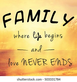 Beautiful and inspiring message or quote about family, life and love