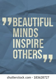 """Beautiful minds inspire others"" quote on colorful crumpled paper background - bitmap"