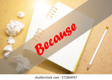 Because  - Abstract hand writing word to represent the meaning of word as concept. The word Because is a part of Action Vocabulary Words in stock photo.