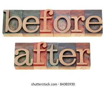 before and after -  isolated words in vintage wood letterpress printing blocks