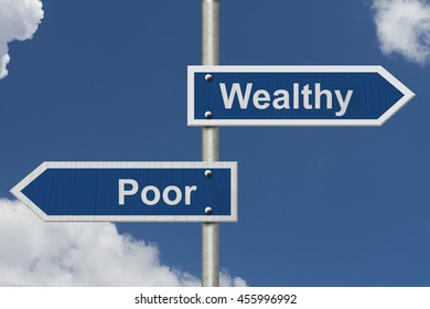 Being Wealthy versus Being Poor, Two Blue Road Sign with text Wealthy and Poor with sky background, 3D Illustration