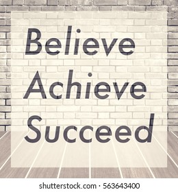 Believe achieve succeed , Inspiration quote for card and motivational poster