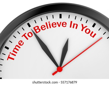 Believe in yourself motivation metaphor on concept clock, 3d rendering