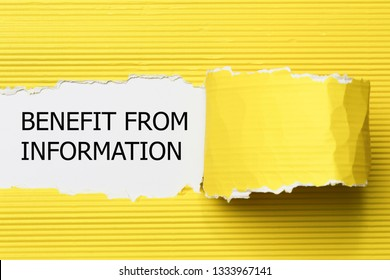 BENEFIT FROM INFORMATION written under torn paper. - Image
