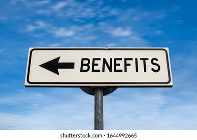 Benefits road sign, arrow on blue sky background. One way blank road sign with copy space. Arrow on a pole pointing in one direction.