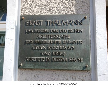 Berlin, Germany - April 9, 2018: commemorative plaque for Ernst Thälmann in Berlin. In English: The leader of the German working class, the heroic fighter against fascism and war, worked in this house