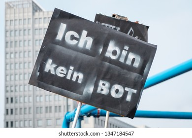 """Berlin, Germany - march 23, 2019: """"I'm not a bot"""" sign on demonstration against EU copyright reform  / article 11 and article 13  in Berlin Germany."""