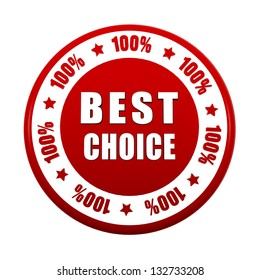 best choice 100 percentages - text in 3d white red circle label with stars, business concept