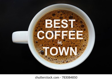 Best Coffee in Town word on Coffee cup concept