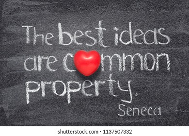 the best ideas are common property - quote of ancient Roman philosopher Seneca written on chalkboard with red heart instead of O