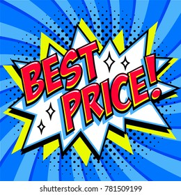 Best price - Comic book style word on a blue background. Best price comic text speech bubble. Banner in pop art comic style. Color super banner in pop art style Ideal for web. illustration.