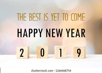 The best is yet to come, Happy nwe year 2019 positive quotation on blur abstract background, new year greeting card banner