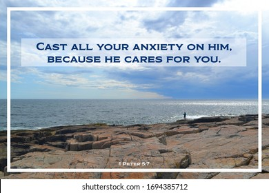 "Bible Verse: 1 Peter 5:7 ""Cast all your anxiety on Him, because He cares for you."" Standing on the edge of a cascade of rock, a sole person looks out to the ocean amid a blue cloudy sky."
