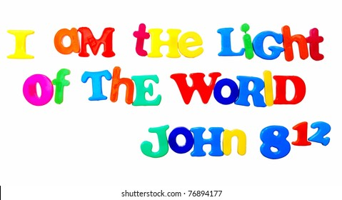 """bible verse John 8:12 """"I am the light of the world"""" written in colorful plastic letters, isolated on white"""