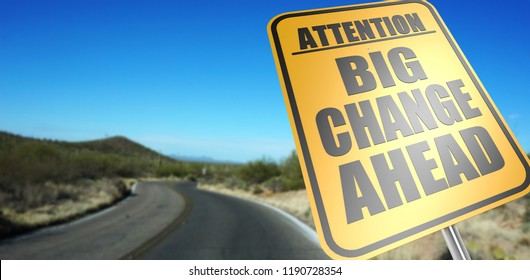Big change ahead road sign on a sky background and dessert road