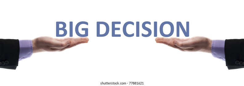 Big decision message in male hands