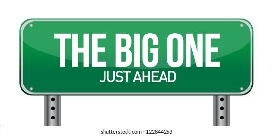The Big One Green Road Sign illustration design over white